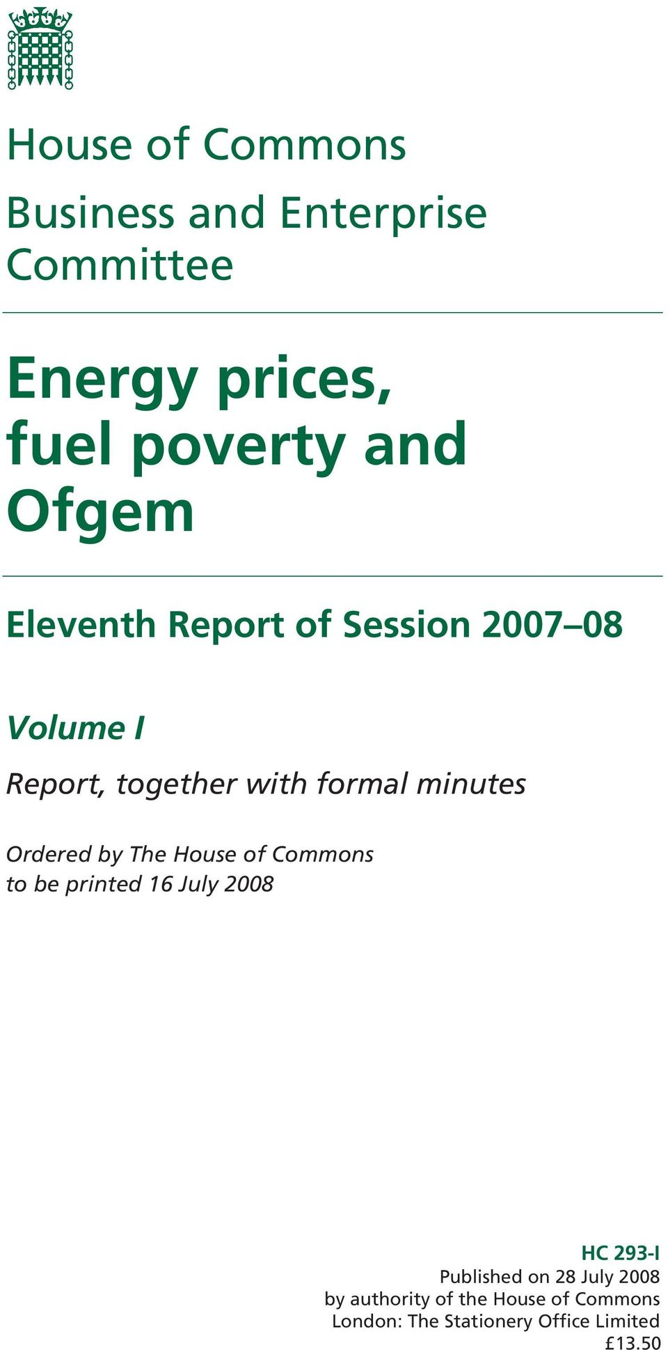 minutes Ordered by The House of Commons to be printed 16 July 2008 HC 293-I Published