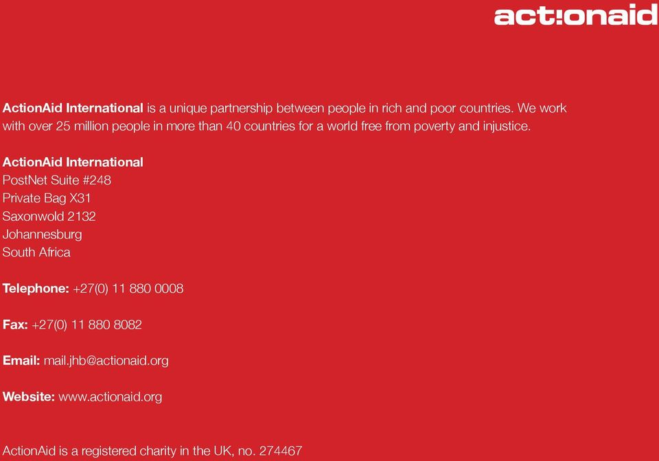 ActionAid International PostNet Suite #248 Private Bag X31 Saxonwold 2132 Johannesburg South Africa Telephone: