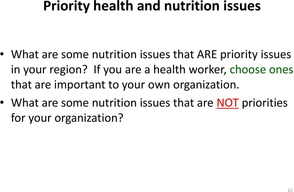 If you are a health worker, choose ones that are important to your