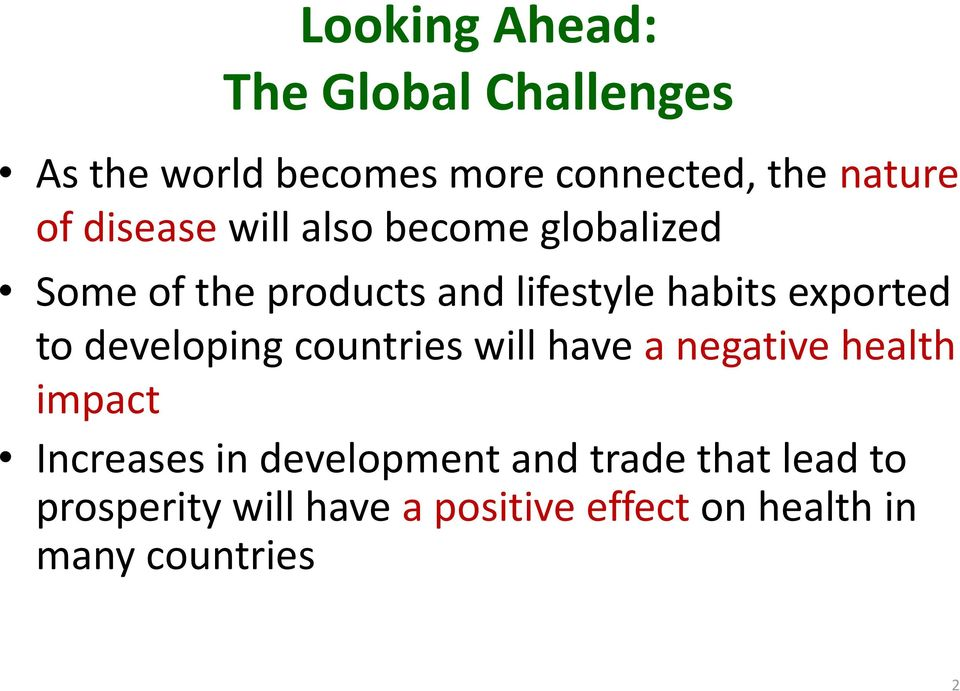 to developing countries will have a negative health impact Increases in development and