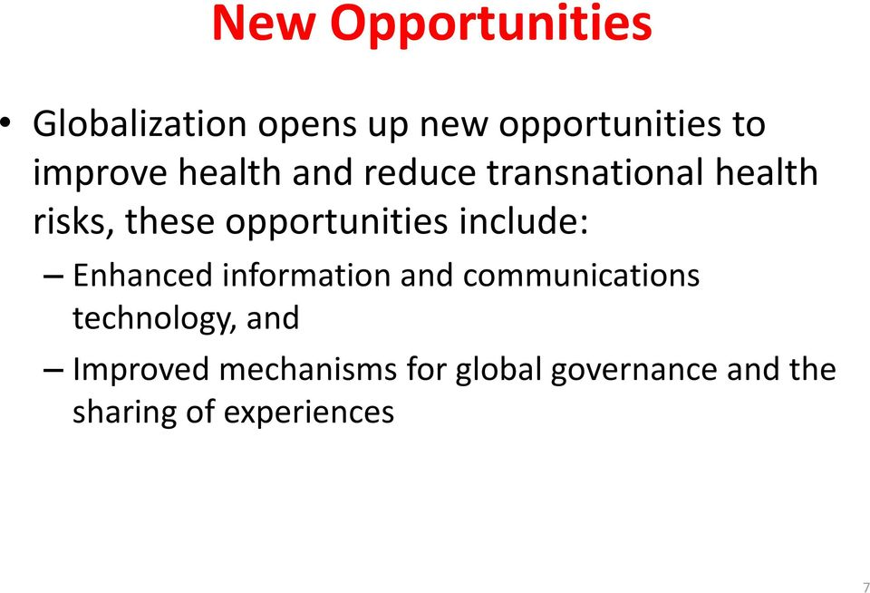 opportunities include: Enhanced information and communications