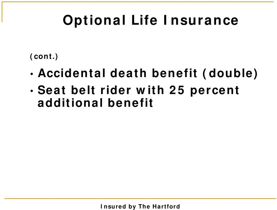 ) Accidental death benefit
