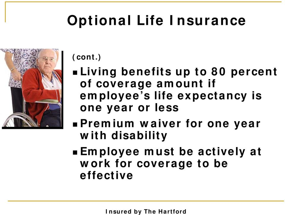 employee s life expectancy is one year or less Premium