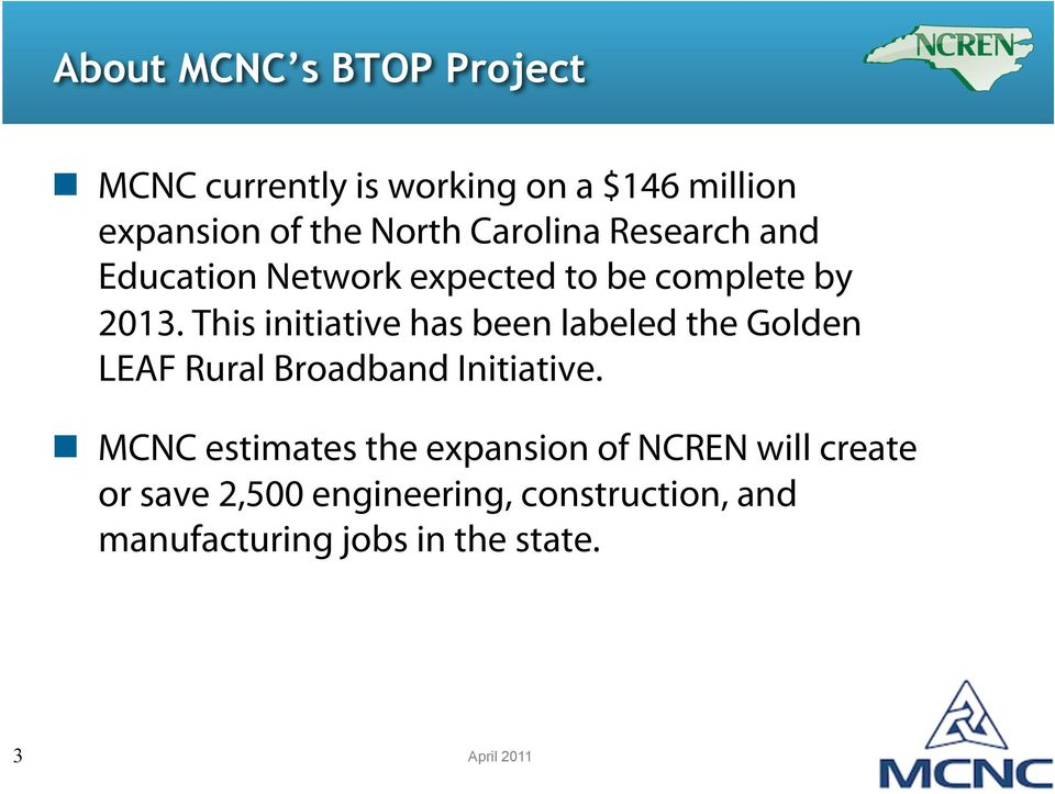 Education Network expected to be complete by 2013.