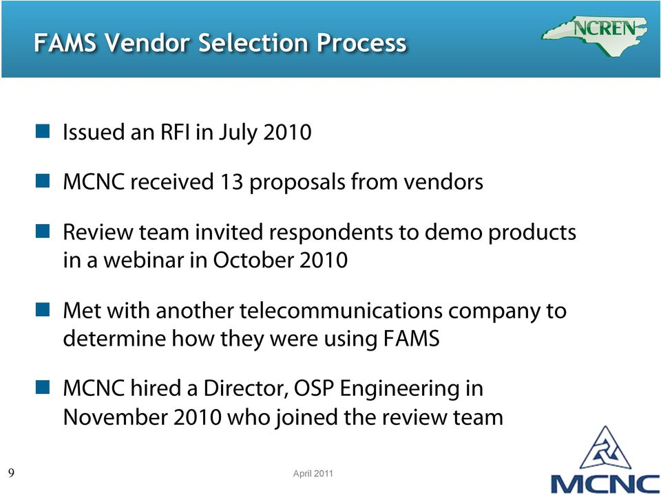 Review team invited respondents to demo products in a webinar in October 2010!