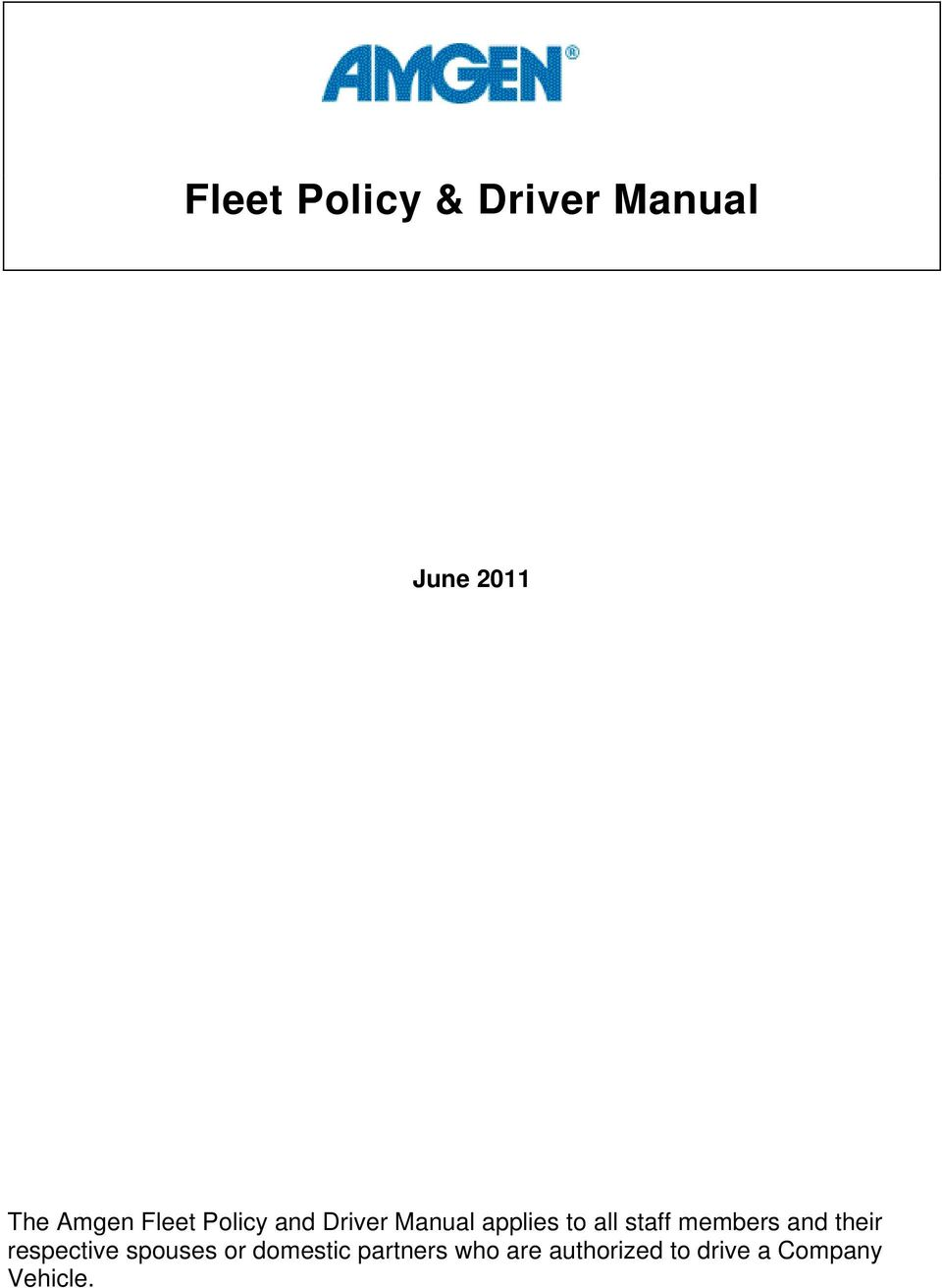 members and their respective spouses or domestic. 2 TABLE OF CONTENTS Fleet  Policy & Driver Manual GENERAL YOUR VEHICLE ...