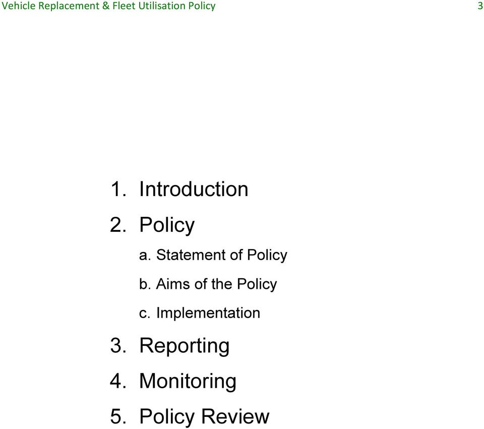 Statement of Policy b. Aims of the Policy c.