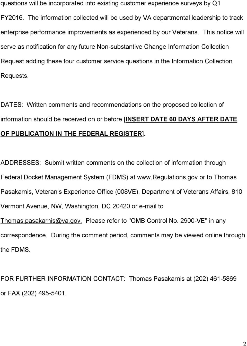 This notice will serve as notification for any future Non-substantive Change Information Collection Request adding these four customer service questions in the Information Collection Requests.
