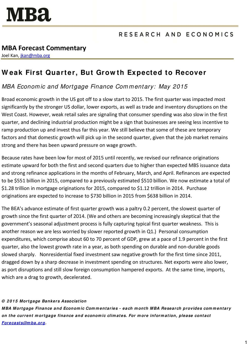 The first quarter was impacted most significantly by the stronger US dollar, lower exports, as well as trade and inventory disruptions on the West Coast.
