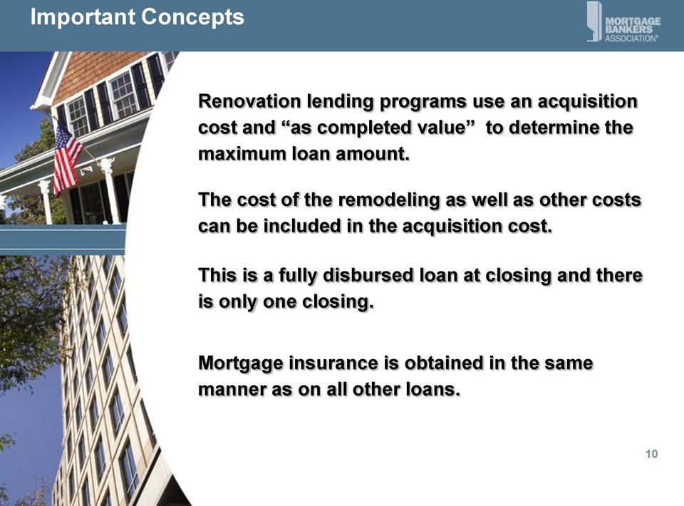 The cost of the remodeling as well as other costs can be included in the acquisition cost.