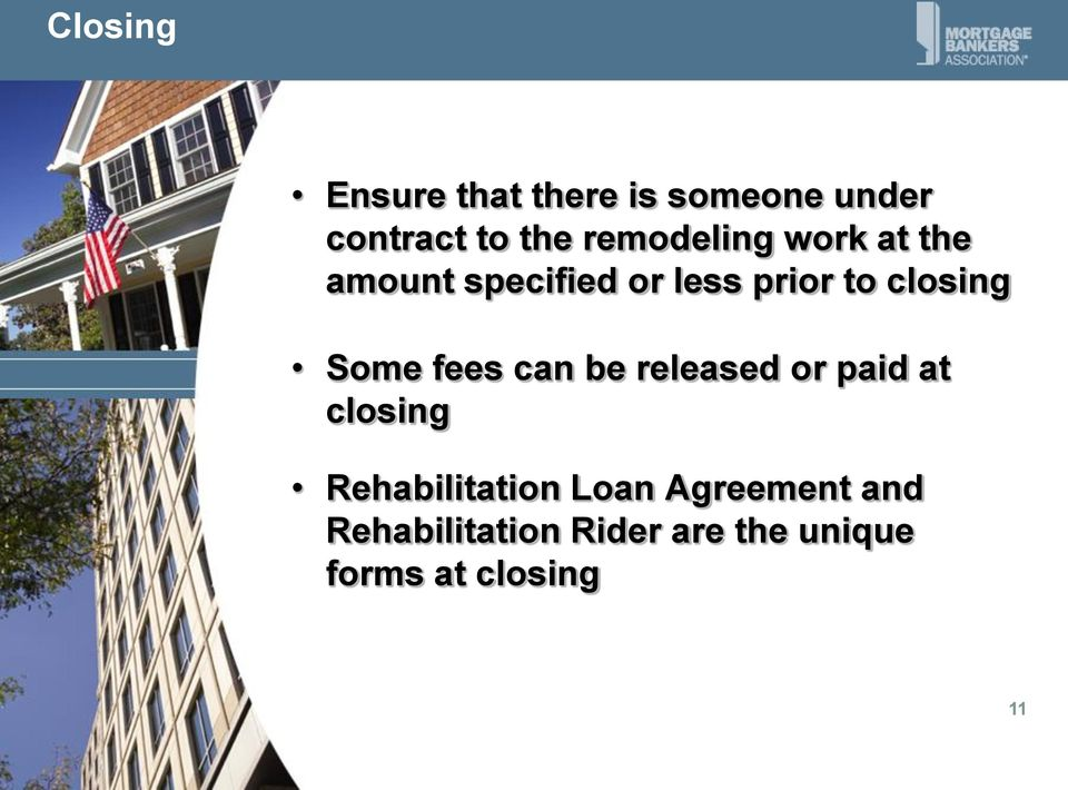Some fees can be released or paid at closing Rehabilitation Loan
