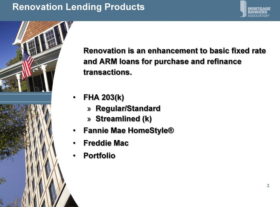 purchase and refinance transactions.
