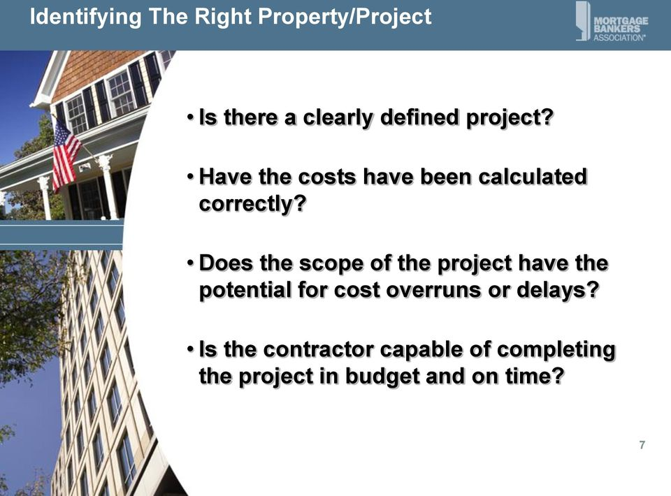 Does the scope of the project have the potential for cost overruns