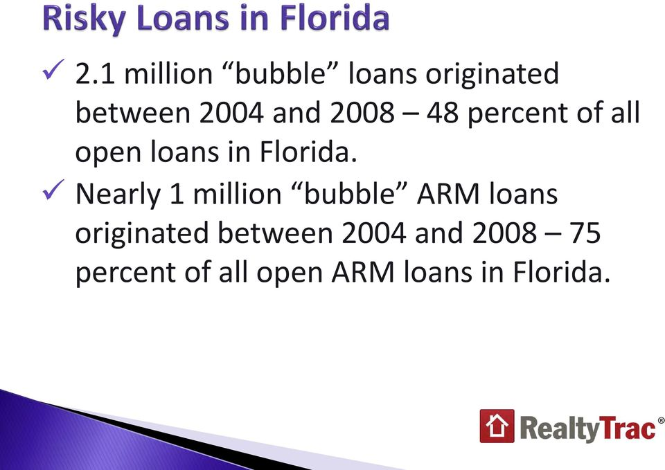 Nearly 1 million bubble ARM loans originated between