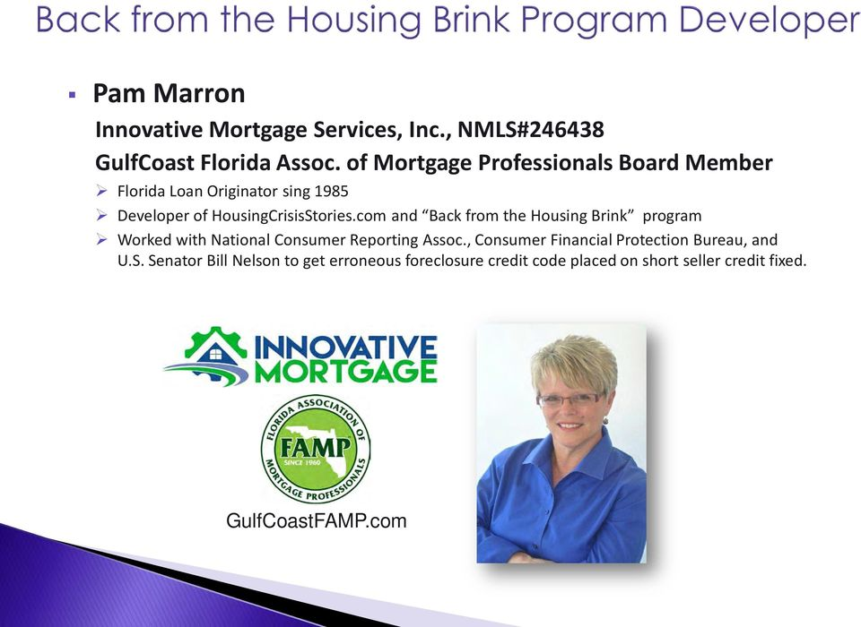 com and Back from the Housing Brink program Worked with National Consumer Reporting Assoc.