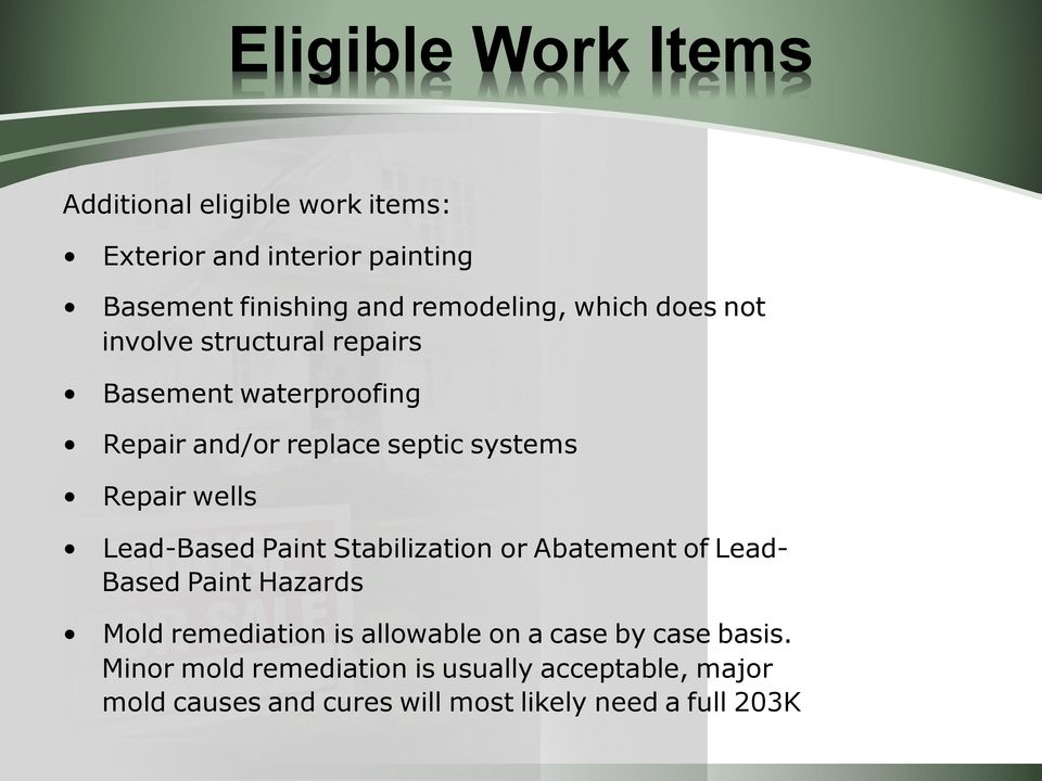 Repair wells Lead-Based Paint Stabilization or Abatement of Lead- Based Paint Hazards Mold remediation is allowable