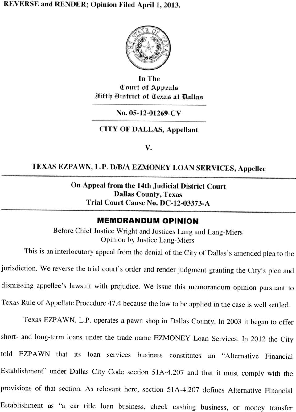 I)C-12-03373-A MEMORANDUM OPINION l3efore Chief Justice Wright and Justices Lang and Lang-Miers Opinion by Justice Lang-Miers This is an interlocutory appeal from the denial of the City of Dallas s