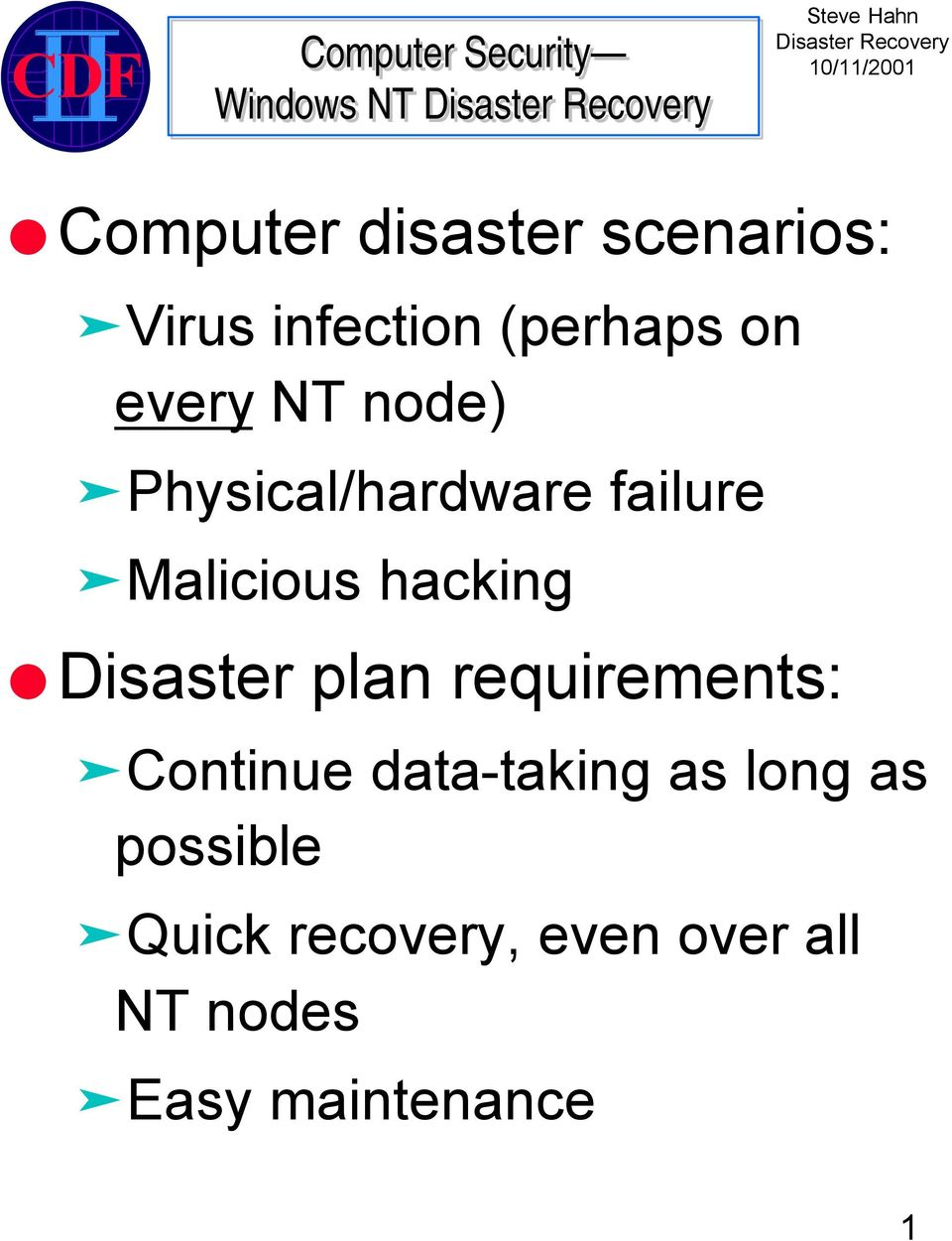 hacking Disaster plan requirements: Continue data-taking as
