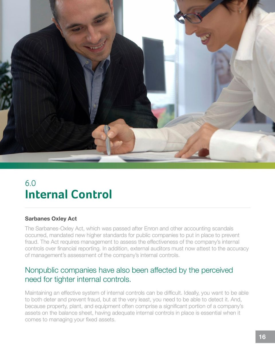 In addition, external auditors must now attest to the accuracy of management s assessment of the company s internal controls.