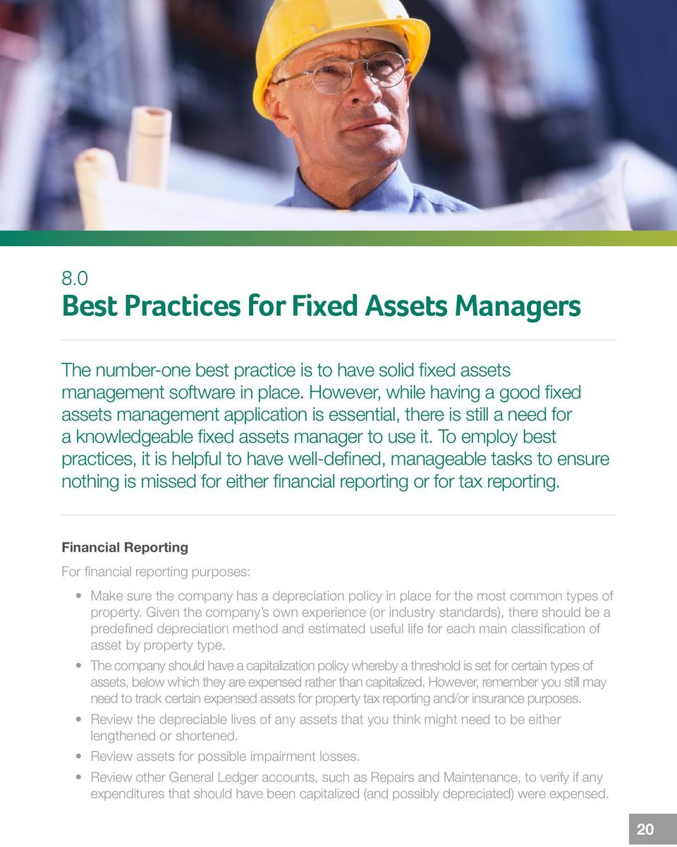 To employ best practices, it is helpful to have well-defined, manageable tasks to ensure nothing is missed for either financial reporting or for tax reporting.