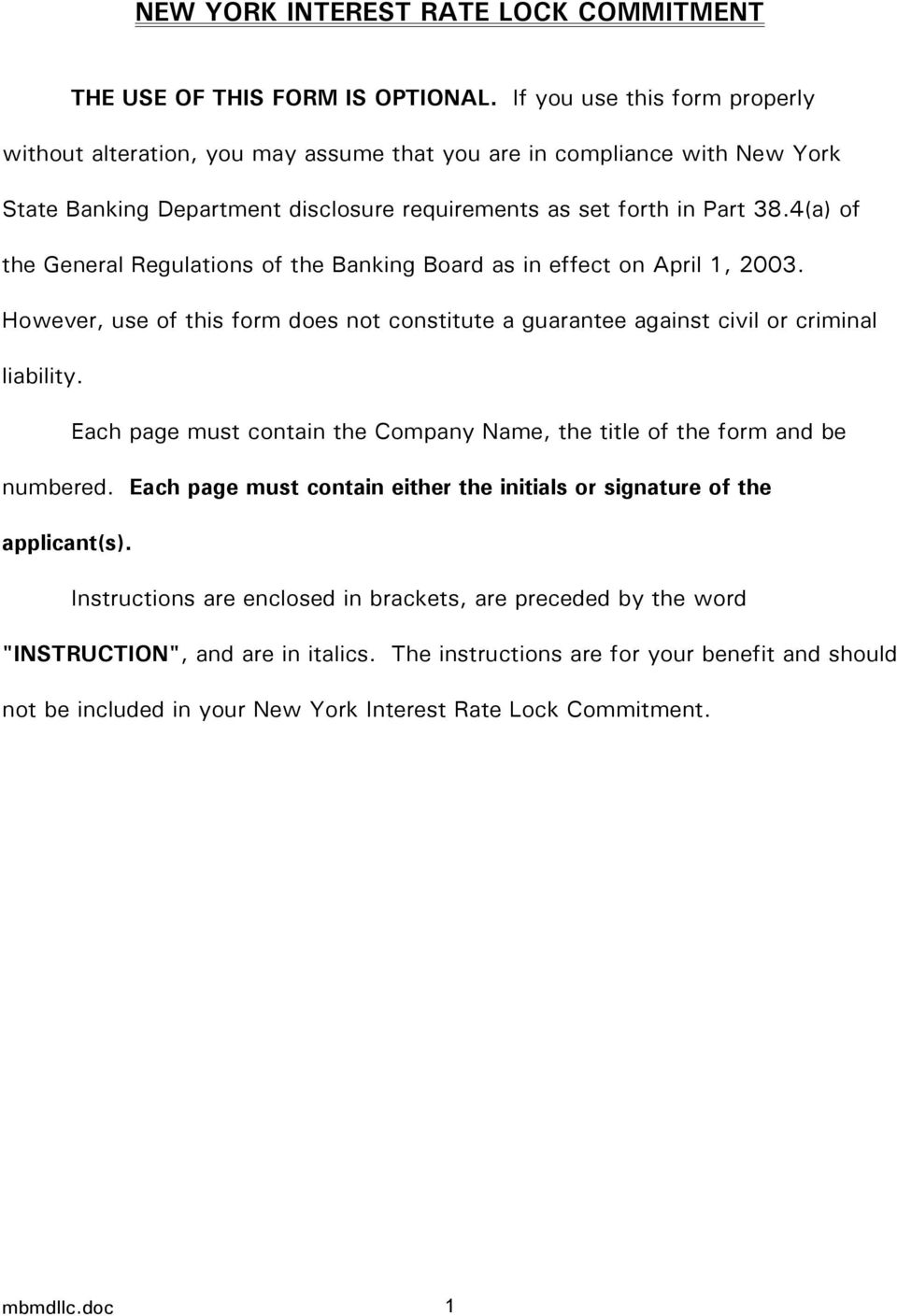 4(a) of the General Regulations of the Banking Board as in effect on April 1, 2003. However, use of this form does not constitute a guarantee against civil or criminal liability.
