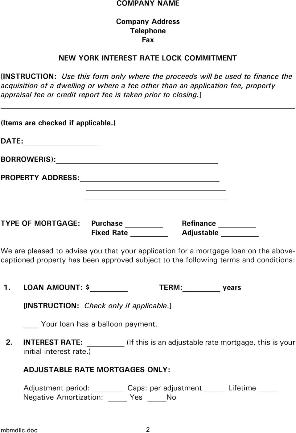 ) DATE: BORROWER(S): PROPERTY ADDRESS: TYPE OF MORTGAGE: Purchase Refinance Fixed Rate Adjustable We are pleased to advise you that your application for a mortgage loan on the abovecaptioned property
