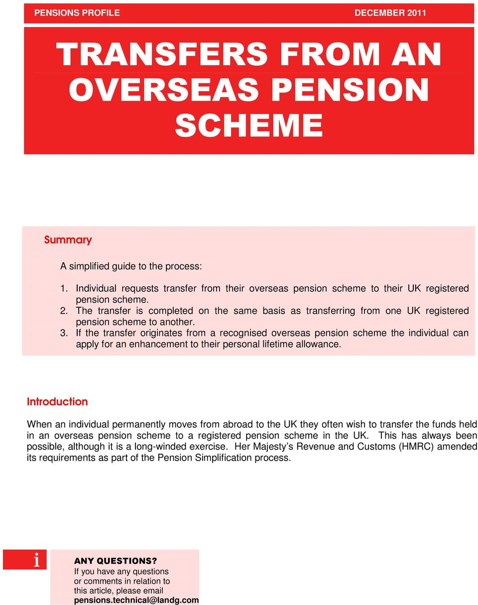 The transfer is completed on the same basis as transferring from one UK registered pension scheme to another. 3.
