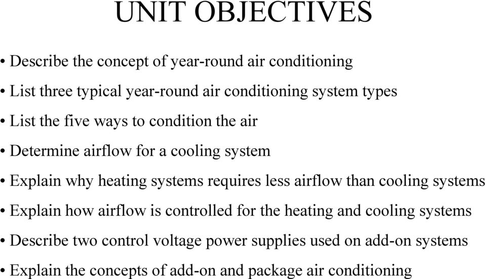systems requires less airflow than cooling systems Explain how airflow is controlled for the heating and cooling