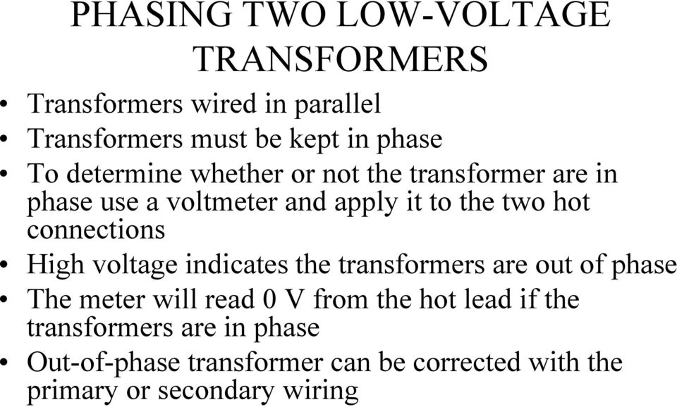 connections High voltage indicates the transformers are out of phase The meter will read 0 V from the hot