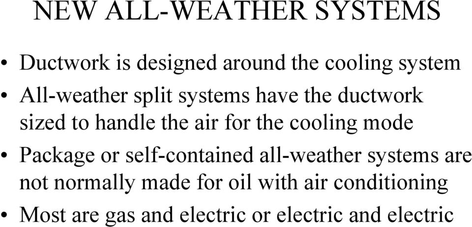 cooling mode Package or self-contained all-weather systems are not normally