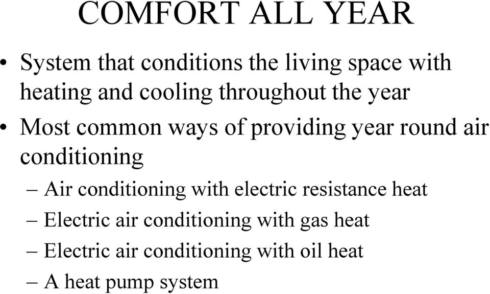 conditioning Air conditioning with electric resistance heat Electric air