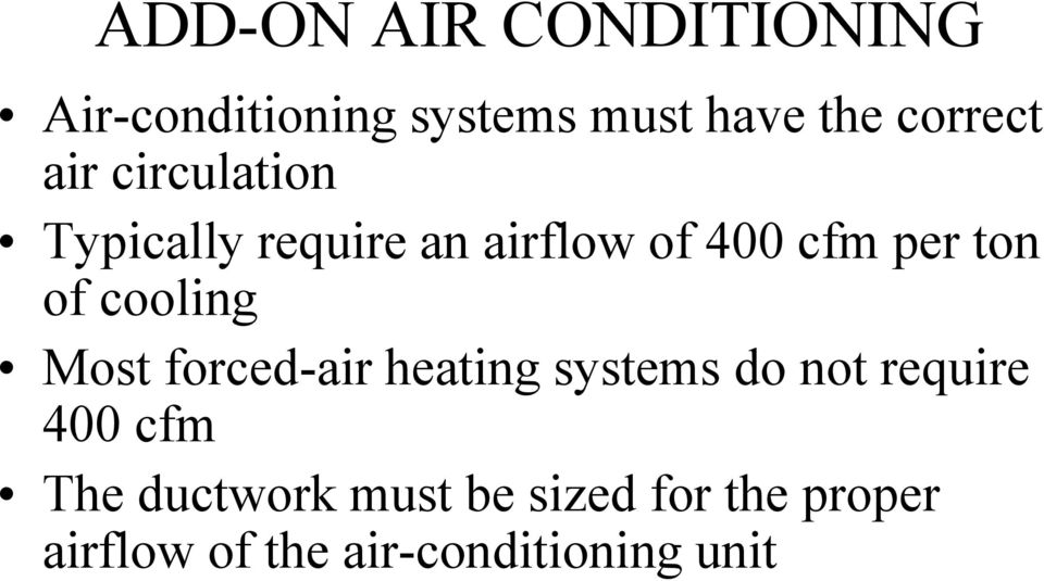 ton of cooling Most forced-air heating systems do not require 400 cfm