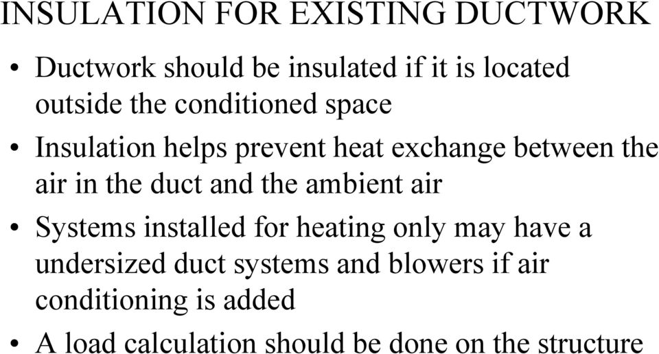 and the ambient air Systems installed for heating only may have a undersized duct systems