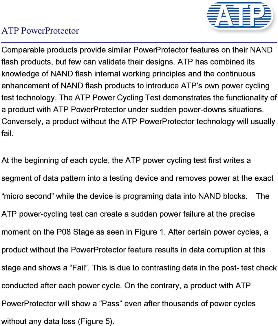 The ATP Power Cycling Test demonstrates the functionality of a product with ATP PowerProtector under sudden power-downs situations.