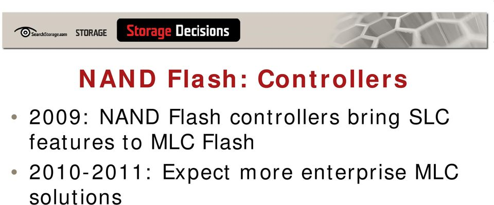 features to MLC Flash 2010-2011: