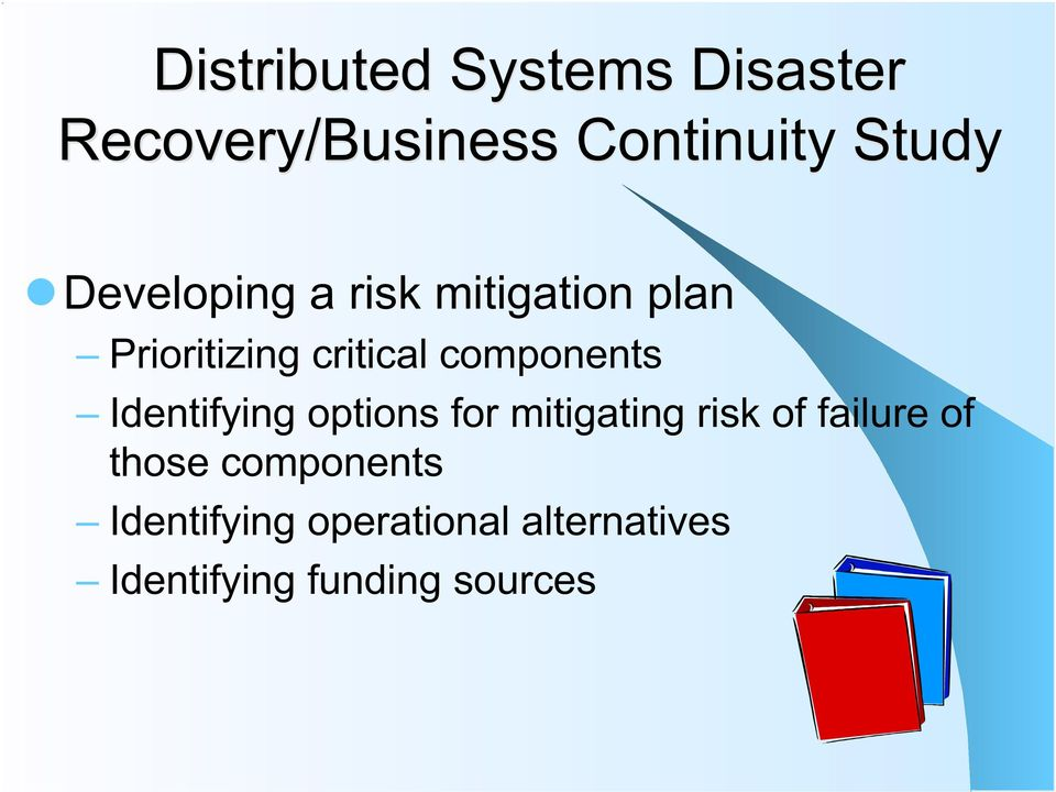 Identifying options for mitigating risk of failure of those