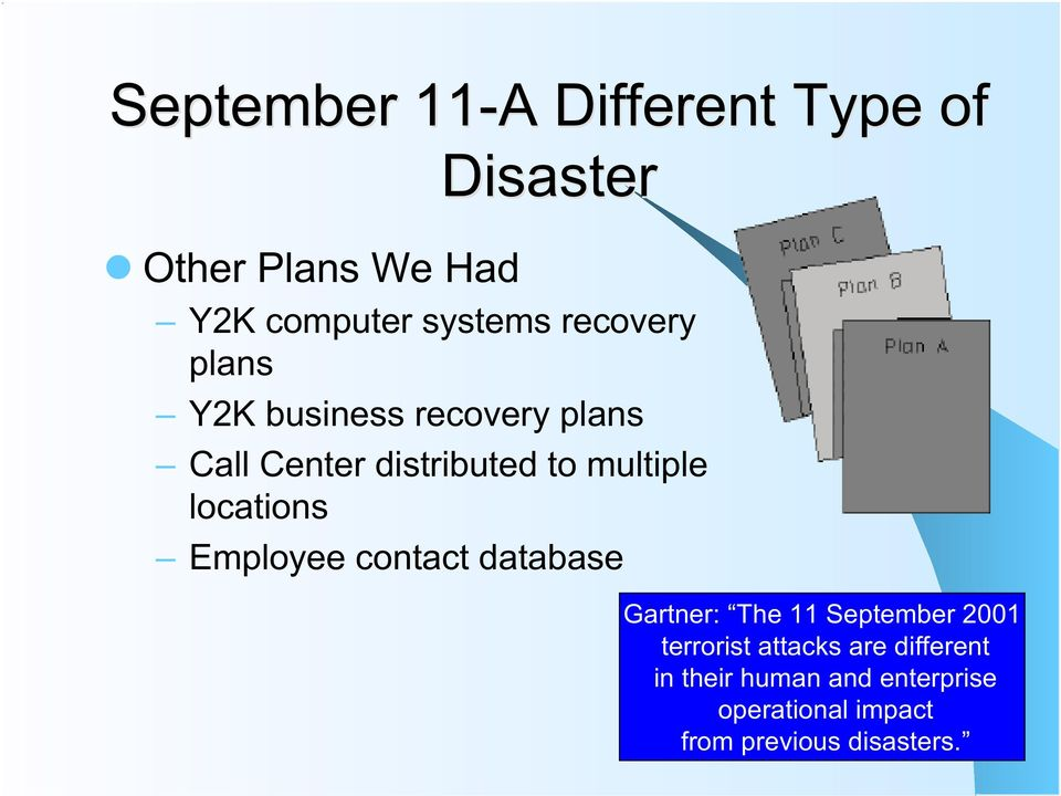 locations Employee contact database Gartner: The 11 September 2001 terrorist