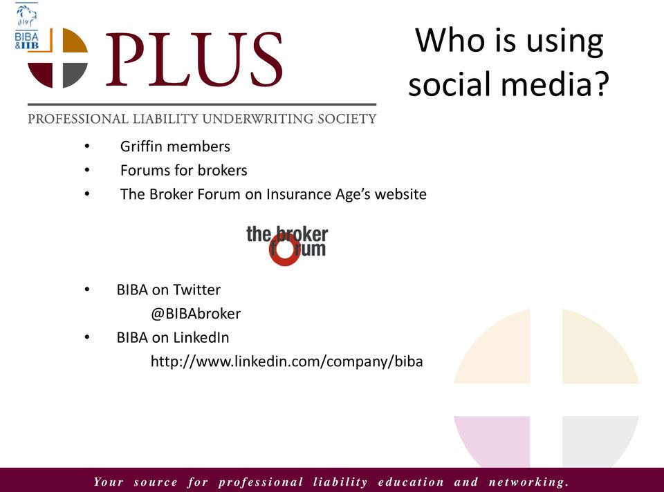 Insurance Age s website BIBA on Twitter @BIBAbroker BIBA on