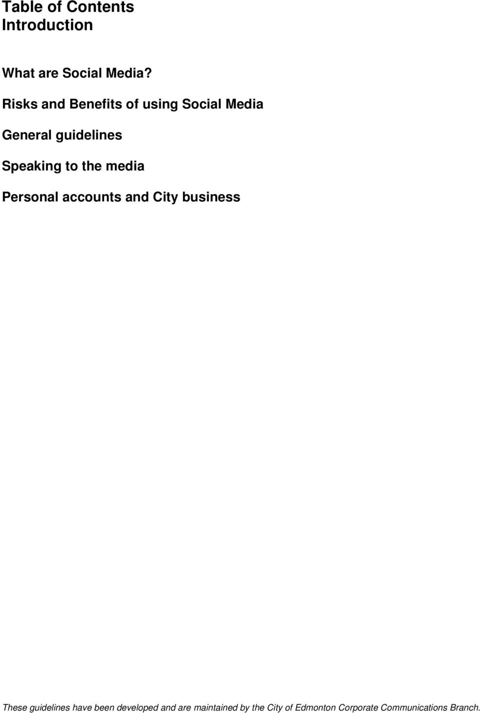 to the media Personal accounts and City business These guidelines have