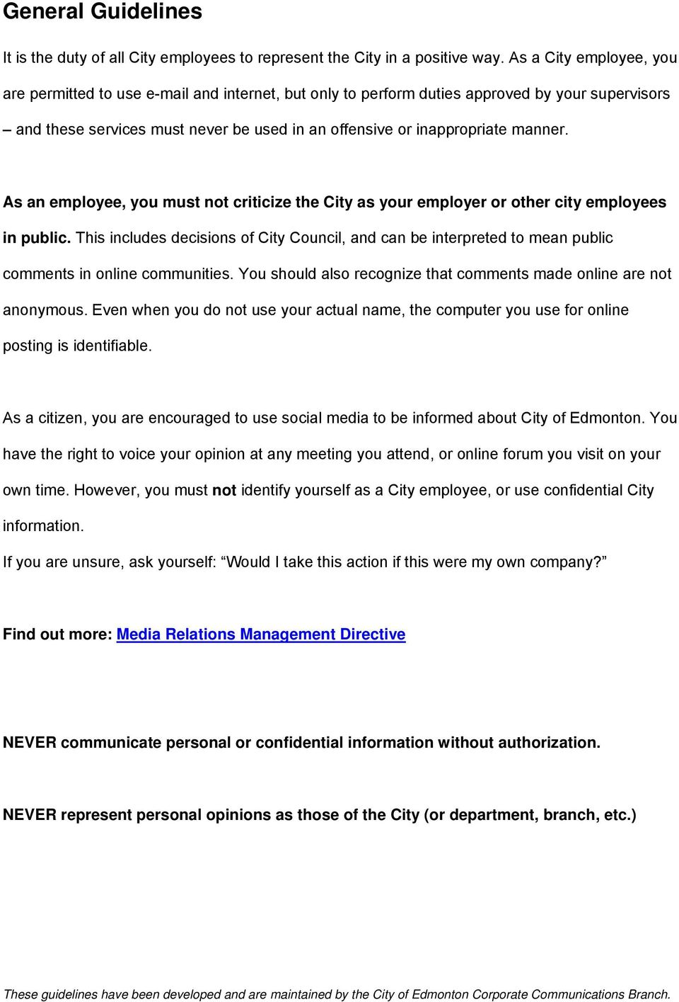 As an employee, you must not criticize the City as your employer or other city employees in public.