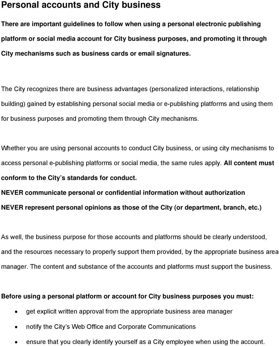 The City recognizes there are business advantages (personalized interactions, relationship building) gained by establishing personal social media or e-publishing platforms and using them for business