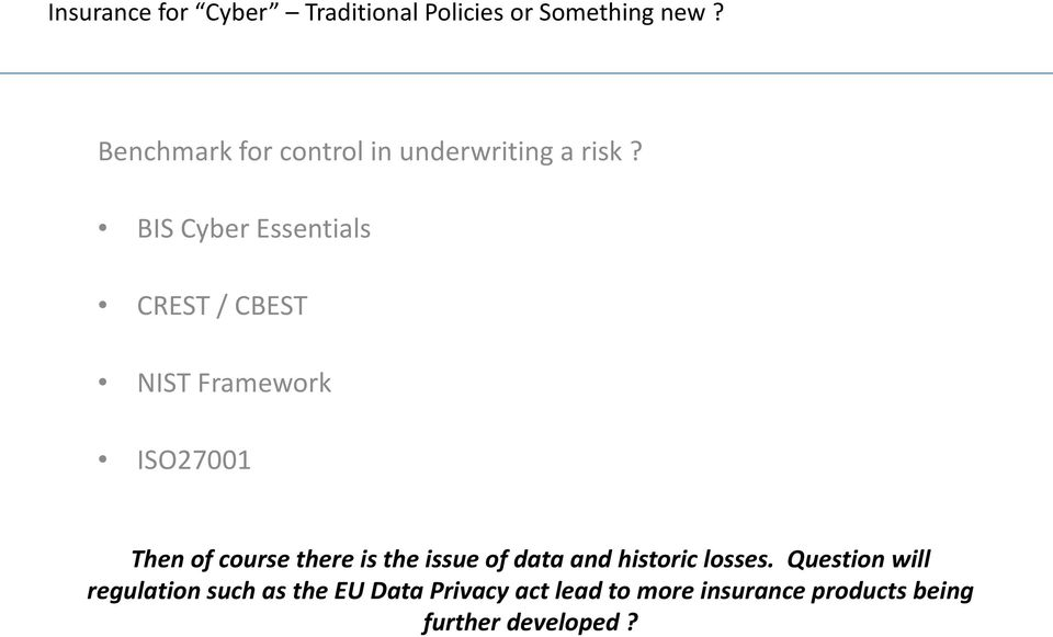 BIS Cyber Essentials CREST / CBEST NIST Framework ISO27001 Then of course there is