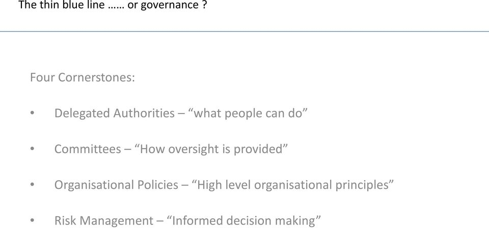 do Committees How oversight is provided Organisational