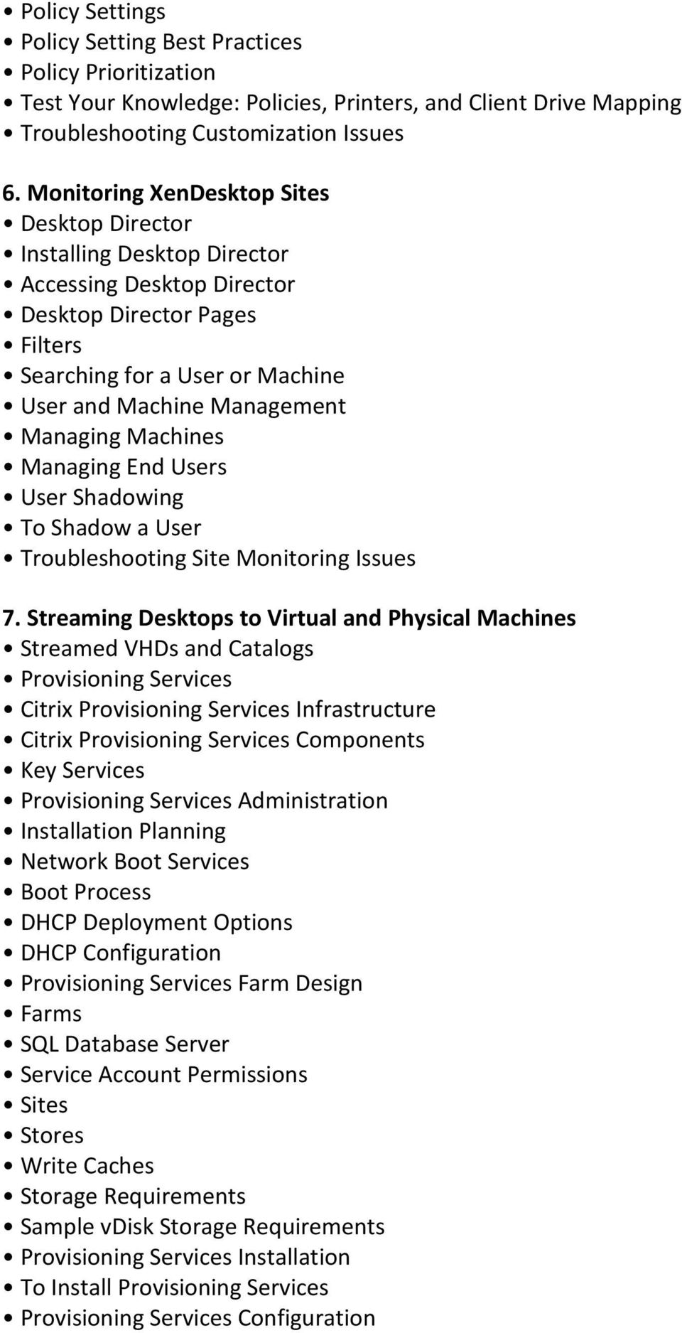 Machines Managing End Users User Shadowing To Shadow a User Troubleshooting Site Monitoring Issues 7.