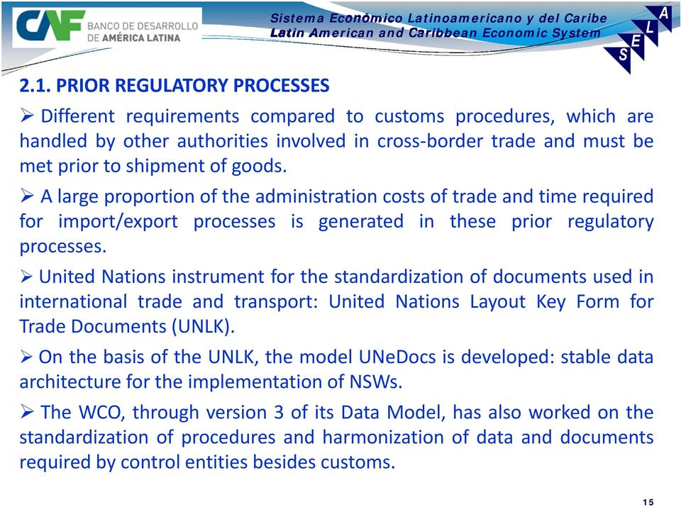 United Nations instrument for the standardization of documents used in international trade and transport: United Nations Layout Key Form for Trade Documents (UNLK).