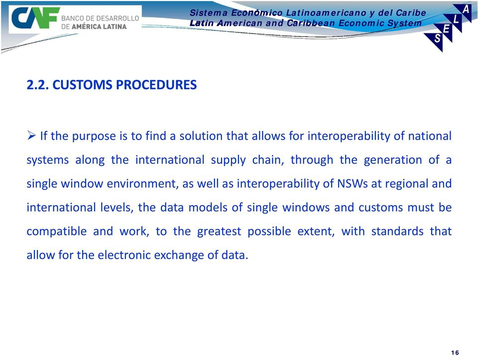 interoperability of NSWs at regional and international levels, the data models of single windows and customs must