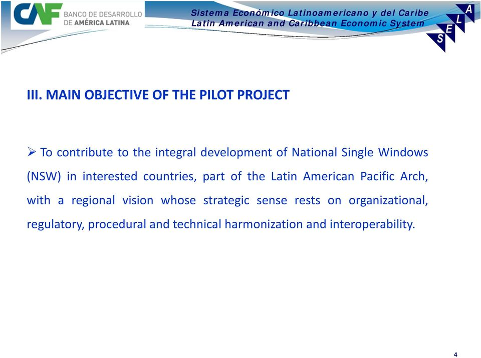 Latin American Pacific Arch, with a regional vision whose strategic sense rests