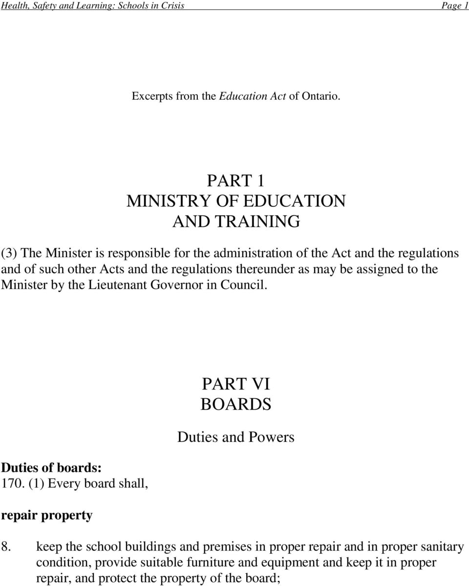 regulations thereunder as may be assigned to the Minister by the Lieutenant Governor in Council. Duties of boards: 170.