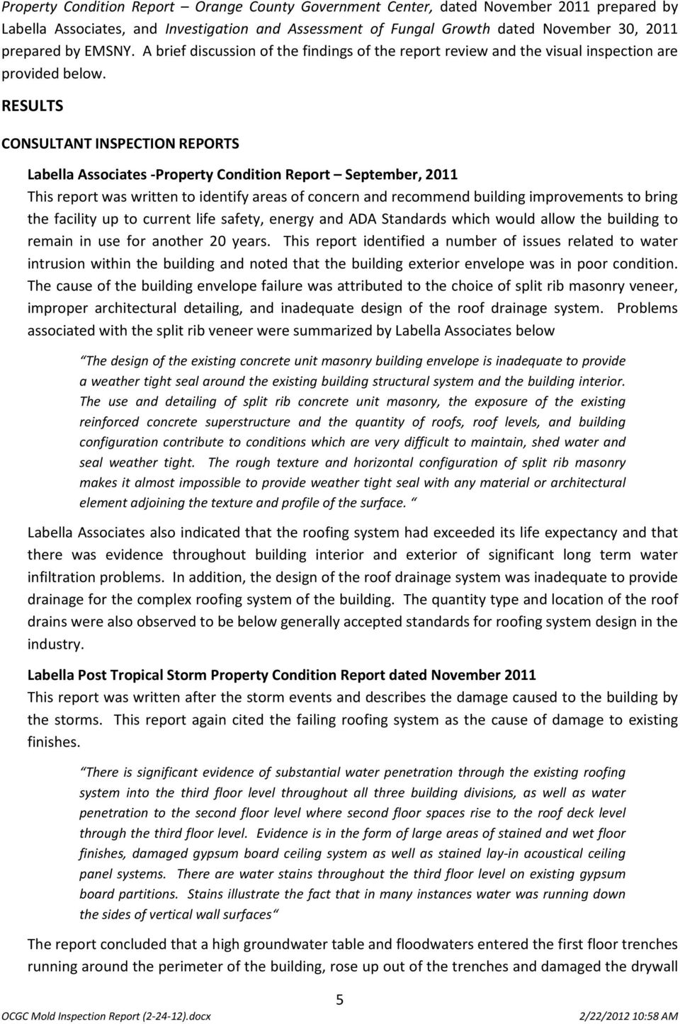RESULTS CONSULTANT INSPECTION REPORTS Labella Associates -Property Condition Report September, 2011 This report was written to identify areas of concern and recommend building improvements to bring