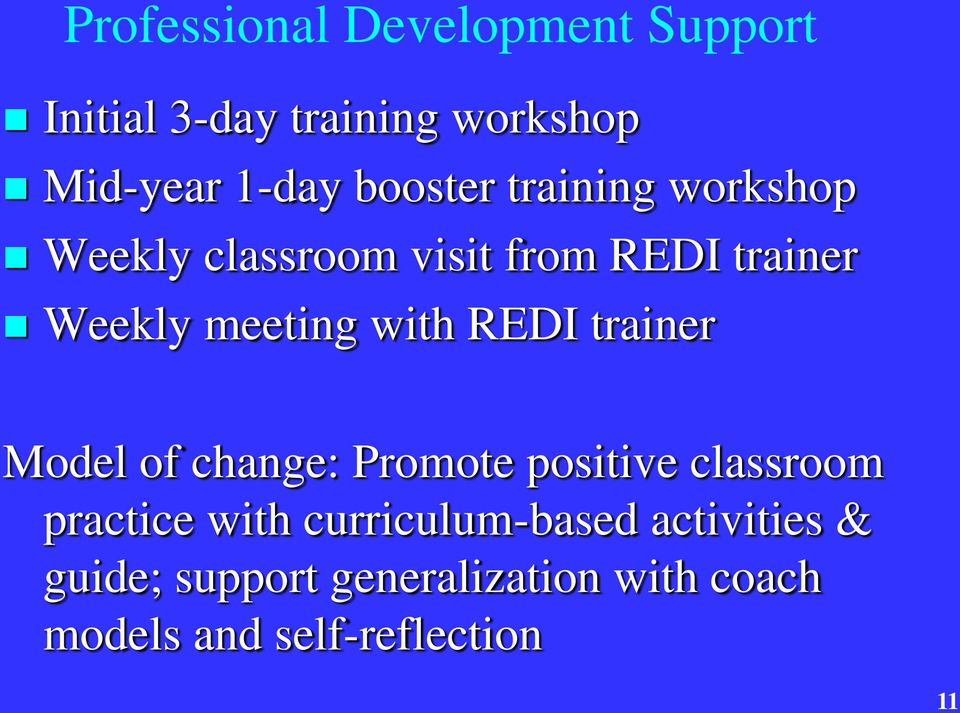 with REDI trainer Model of change: Promote positive classroom practice with
